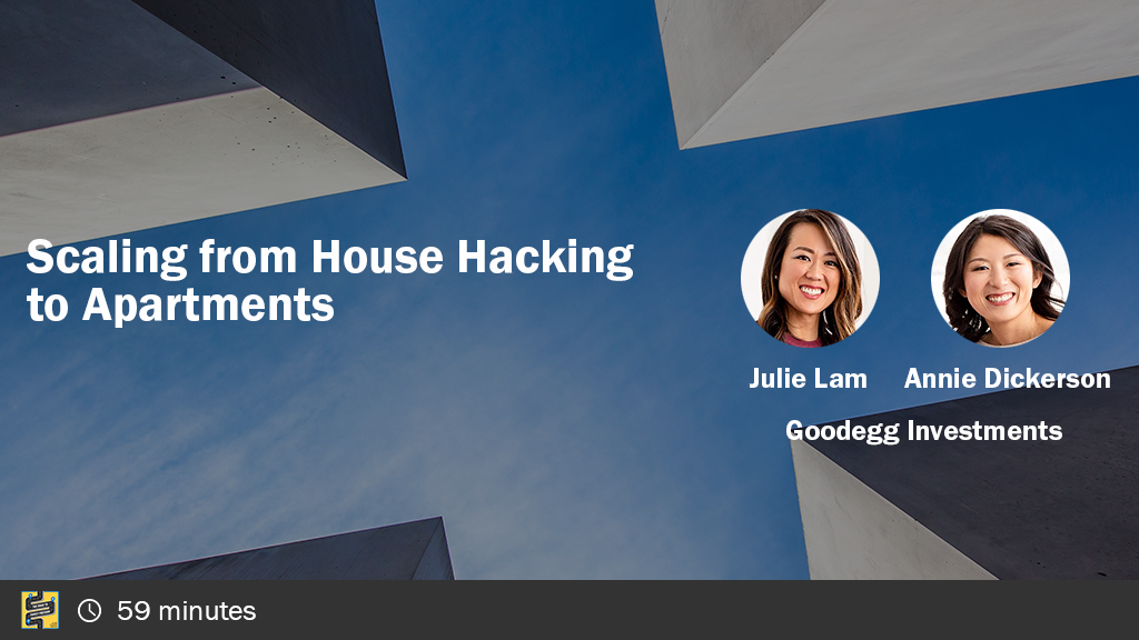 Scaling from House Hacking to Apartments with Julie Lam and Annie Dickerson