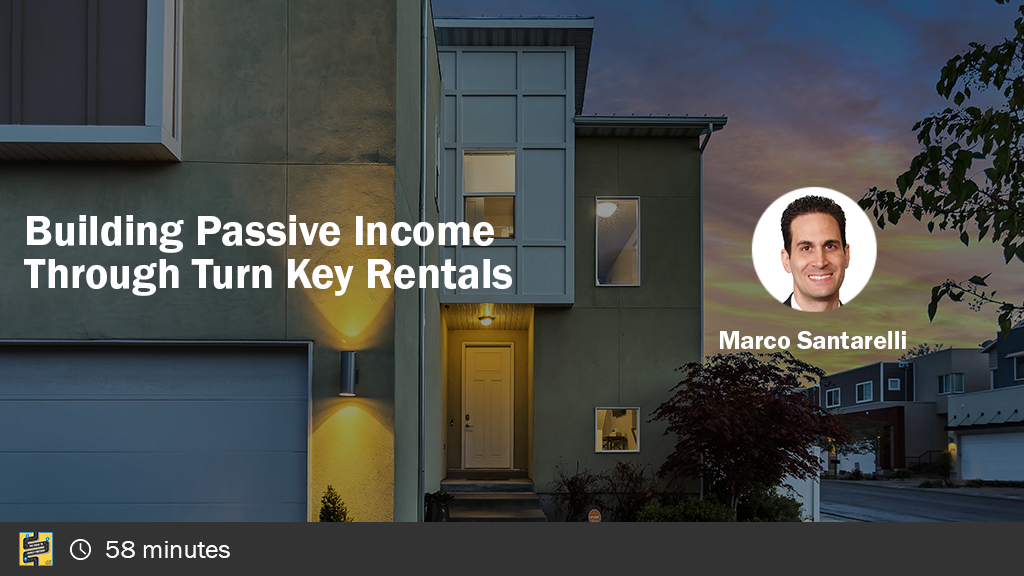 Building Passive Income Through Turn Key Rentals with Marco Santarelli