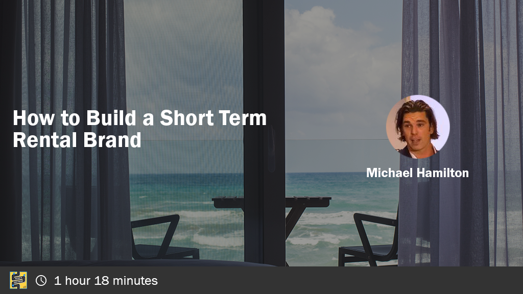 How to Build a Short Term Rental Brand with Michael Hamilton