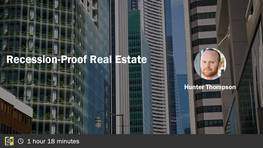 Recession-Proof Real Estate with Hunter Thompson