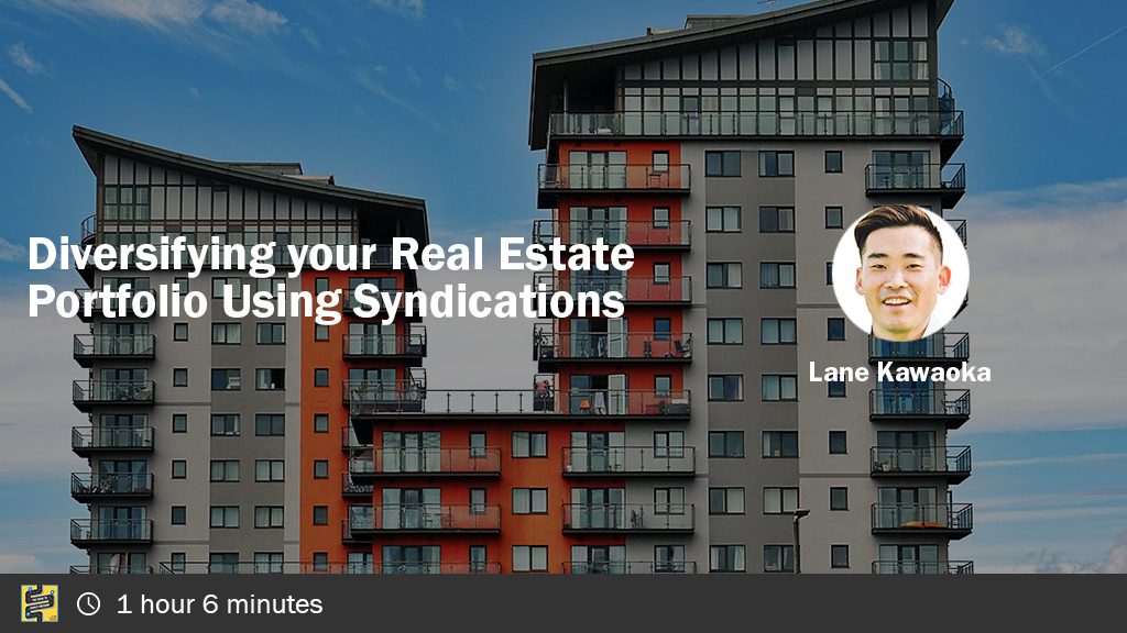 Diversifying your Real Estate Using Syndications with Lane Kawaoka