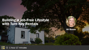 Building a Job-Free Lifestyle with Turn Key Rentals with Ali Boone