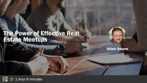 Adam Adams on The Power of Effective Real Estate Meetups