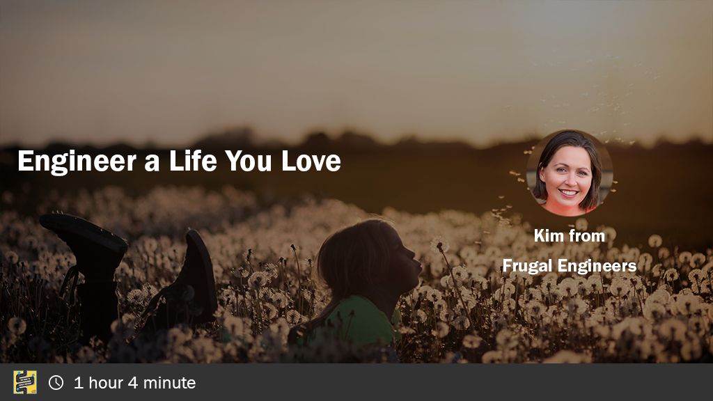 Engineer a Life You Love with Kim from Frugal Engineers
