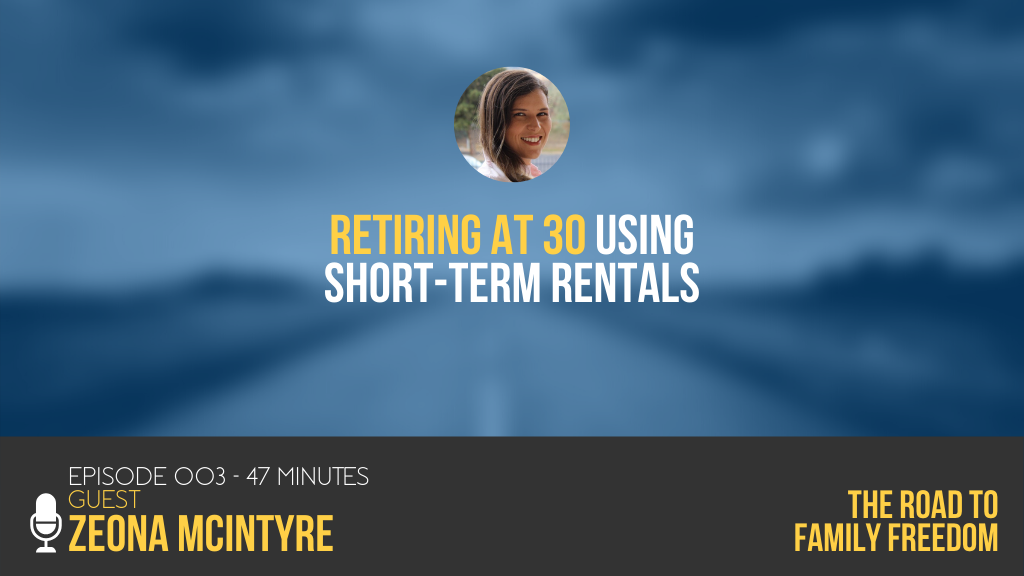 Retiring at 30 Using Short-Term Rentals with Zeona McIntyre