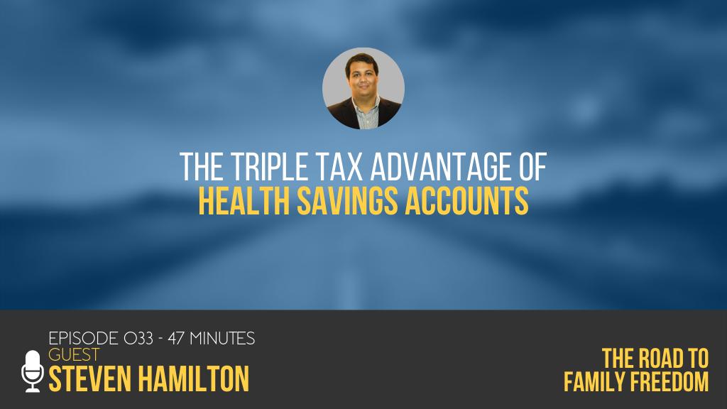 The Triple Tax Advantage of Health Savings Accounts with Steven Hamilton