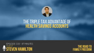 The Triple Tax Advantage of Health Savings Accounts with Steven Hamilton