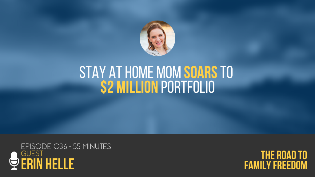 Stay At Home Mom Soars To $2 Million Portfolio with Erin Helle