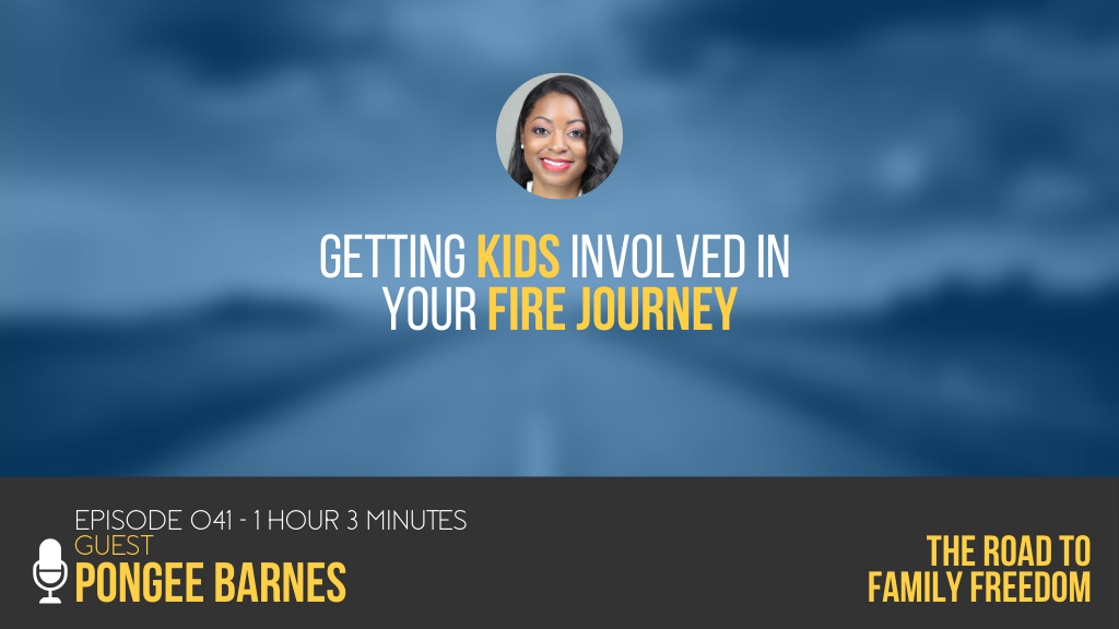 Getting Kids Involved In Your FIRE Journey with Pongee Barnes