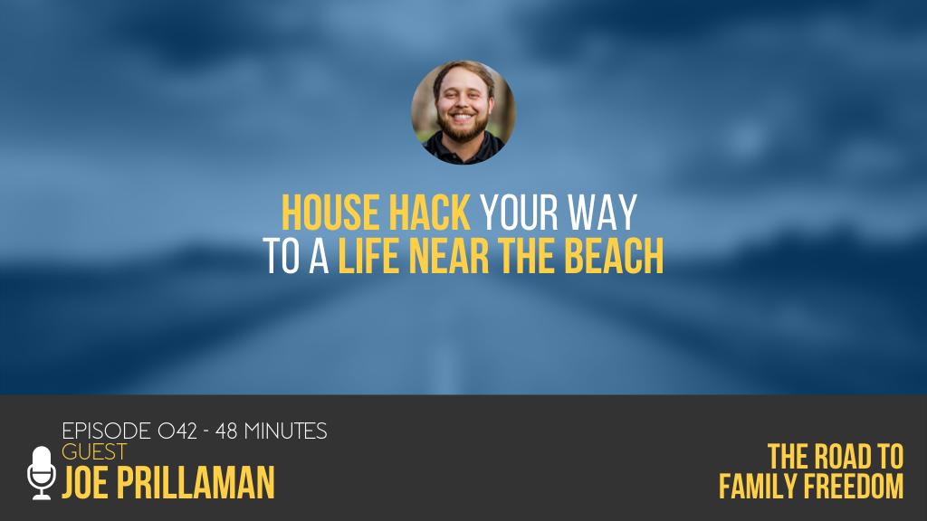 House Hack Your Way to a Life Near the Beach with Joe Prillaman