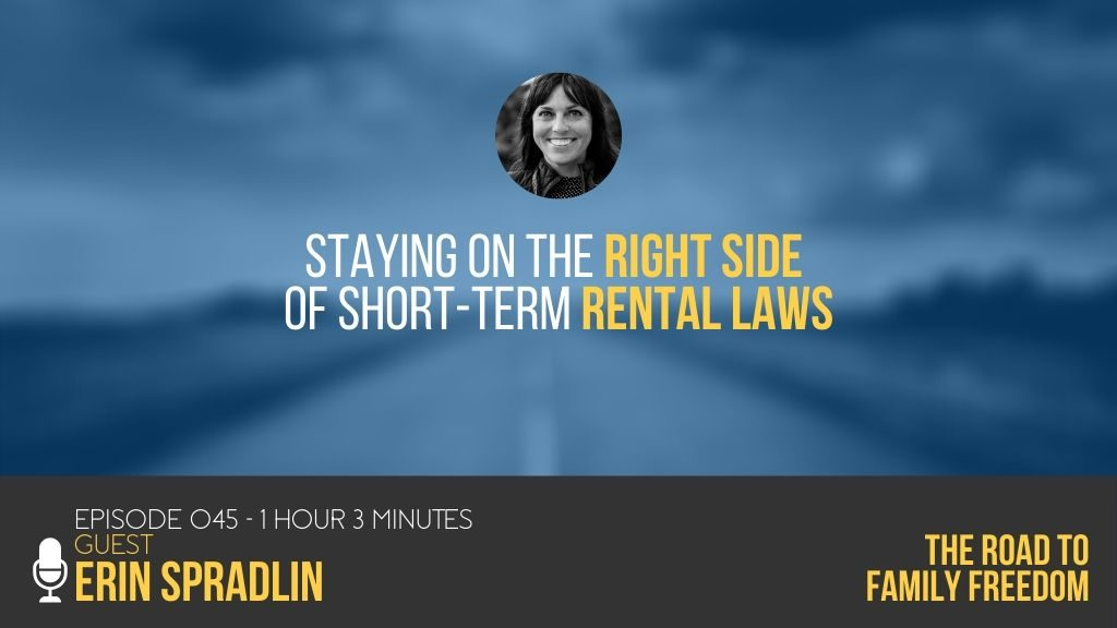 Staying on the Right Side of Short-Term Rental Laws with Erin Spradlin