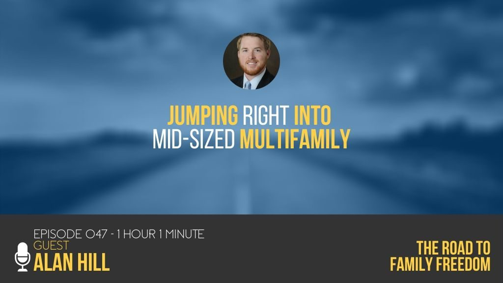 Jumping Right into Mid-Sized Multifamily with Alan Hill