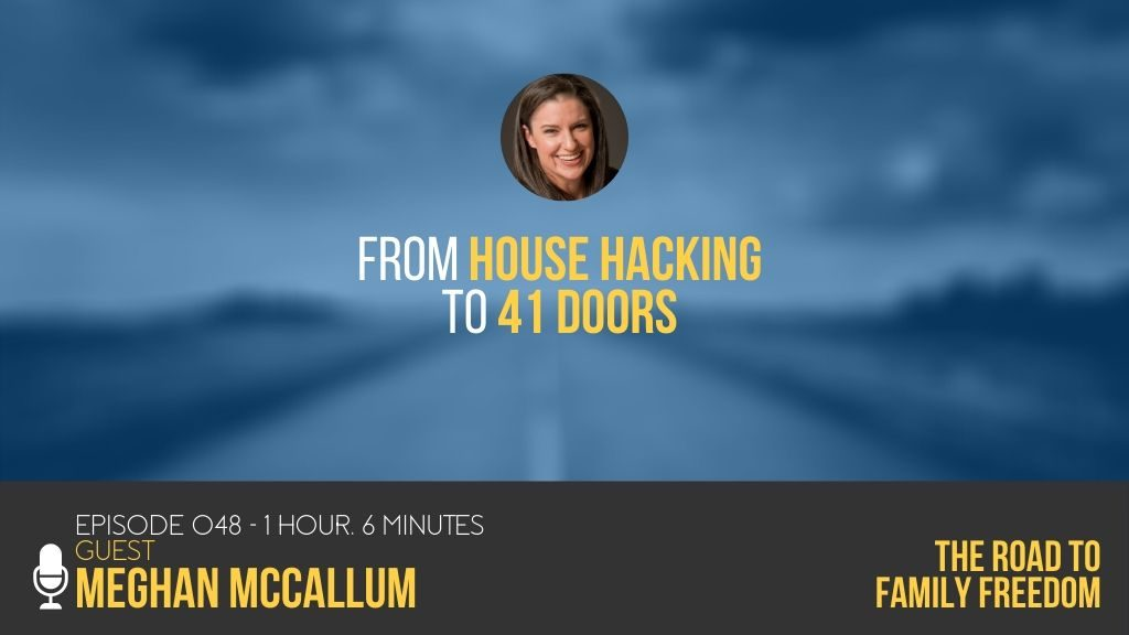 From House Hacking to 41 Doors with Meghan McCallum