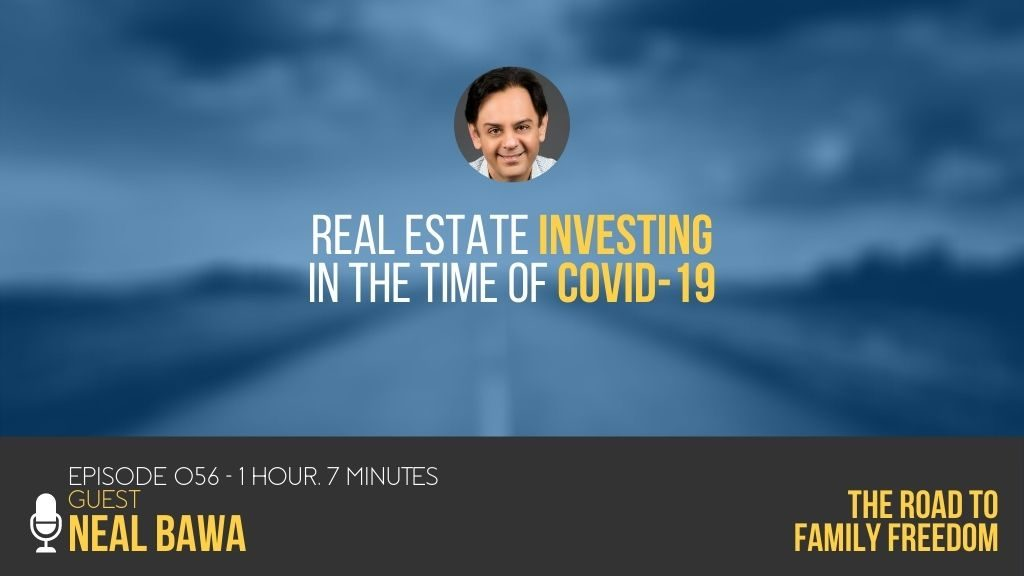 Real Estate Investing in the Time of COVID-19 with Neal Bawa