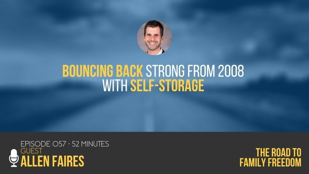 Bouncing Back Strong from 2008 with Self-Storage with Allen Faires