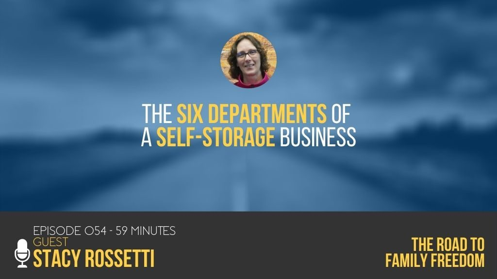 The Six Departments of a Self-Storage Business with Stacy Rossetti