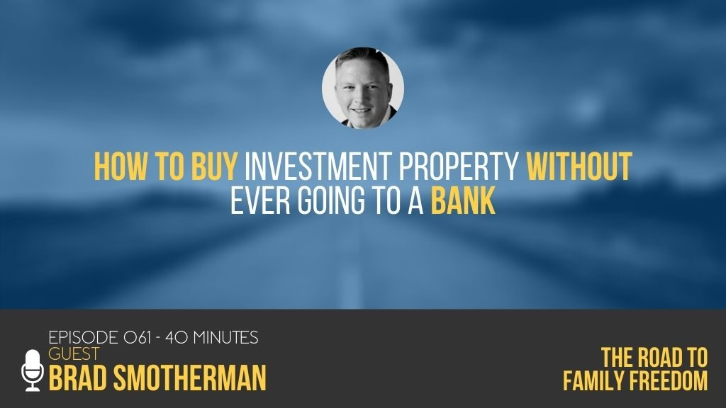How to Buy Investment Property without Ever Going to a Bank with Brad Smotherman - Feature Image