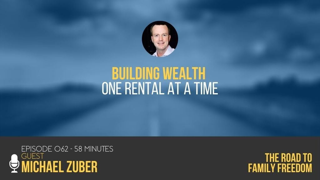 Feature Image - Building Wealth One Rental at a Time with Mihcael Zuber