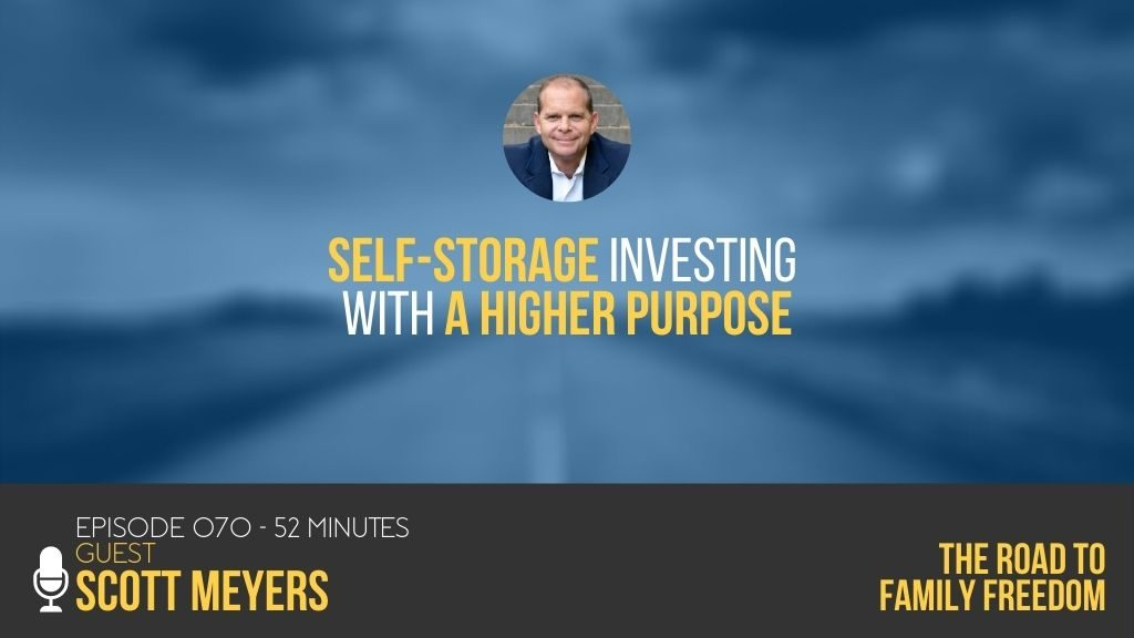 Self-Storage Investing with a Higher Purpose with Scott Meyers - Feature Image