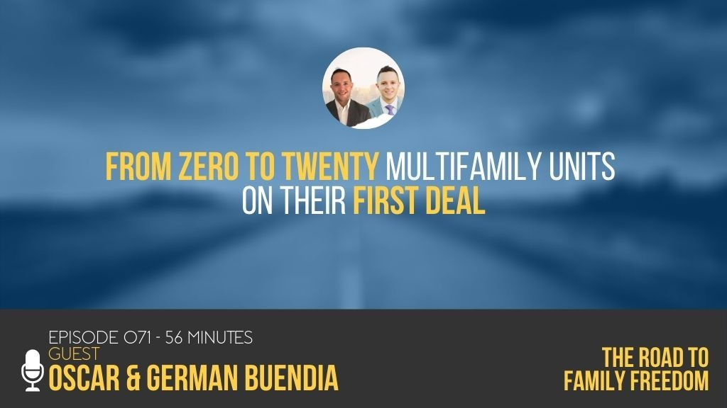 From Zero to Twenty Multifamily Units On Their First Deal with German and Oscar Buendia - Feature Image