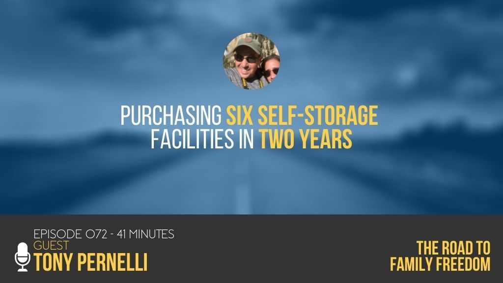Purchasing Six Self-Storage Facilities in Two Years with Tony Pernelli - Feature Image