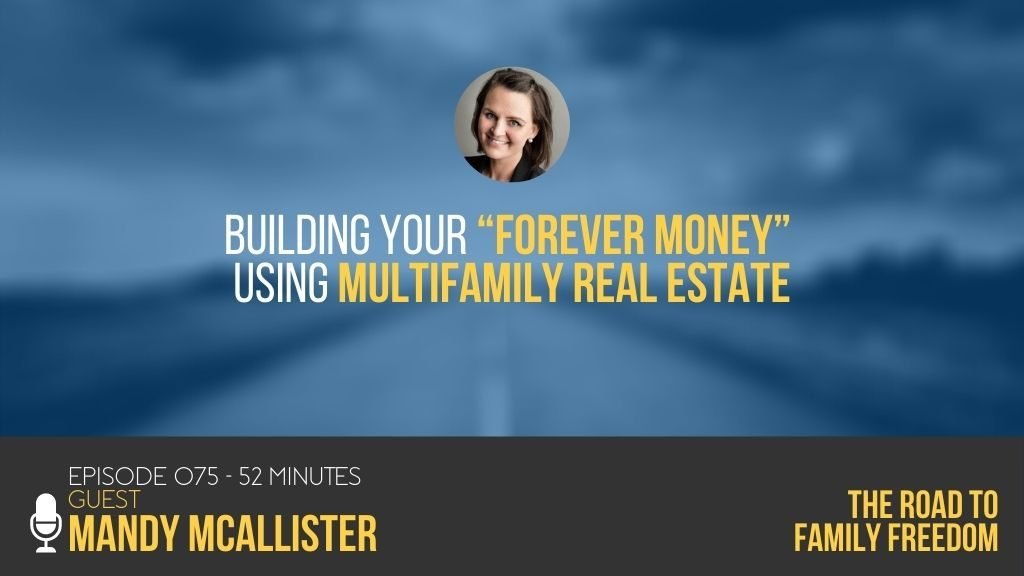 "Building Your ""Forever Money"" Using Multifamily Real Estate with Mandy McAllister - Feature Image"