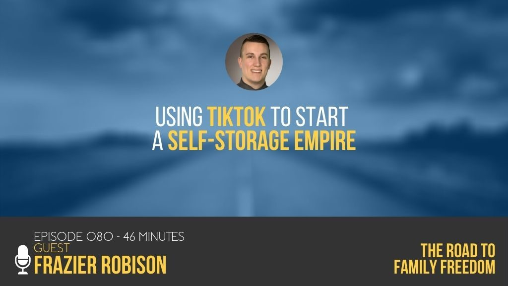 Using TikTok to Start a Self-Storage Empire with Frazier Robison - Feature Image