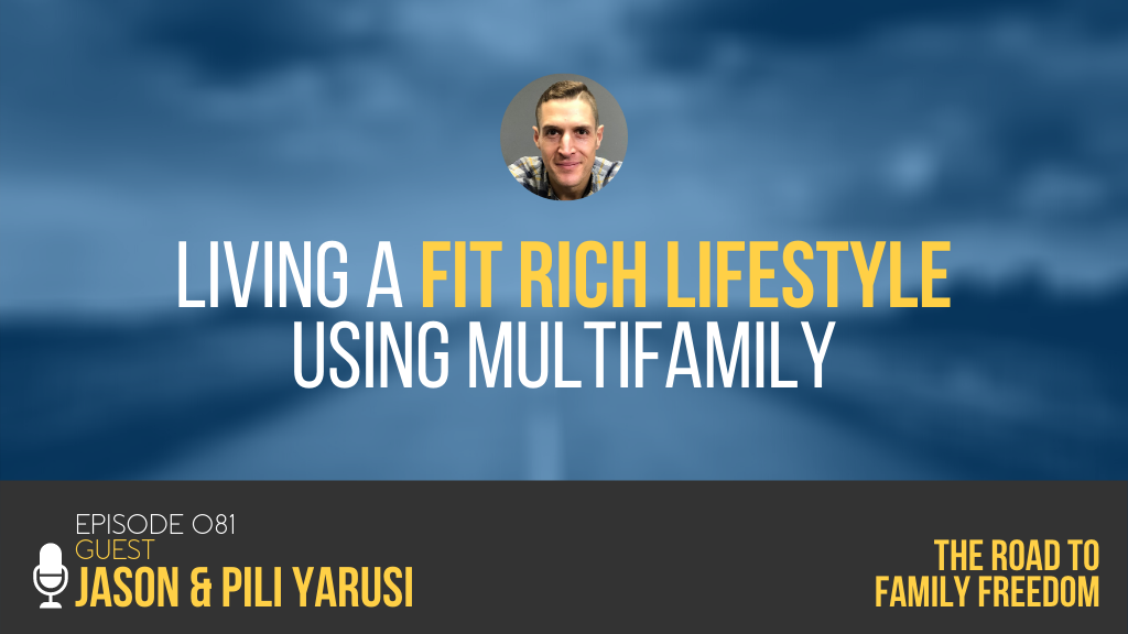 Living a Fit Rich Lifestyle using Multifamily with Jason & Pili Yarusi - Feature Image