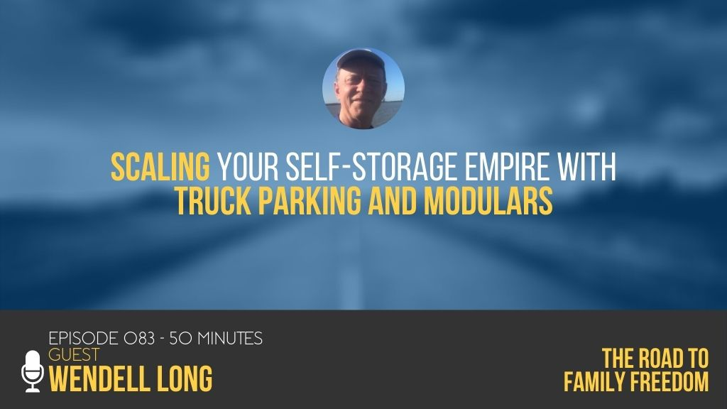 Scaling Your Self-Storage Empire with Truck Parking and Modulars with Wendell Long - Feature Image
