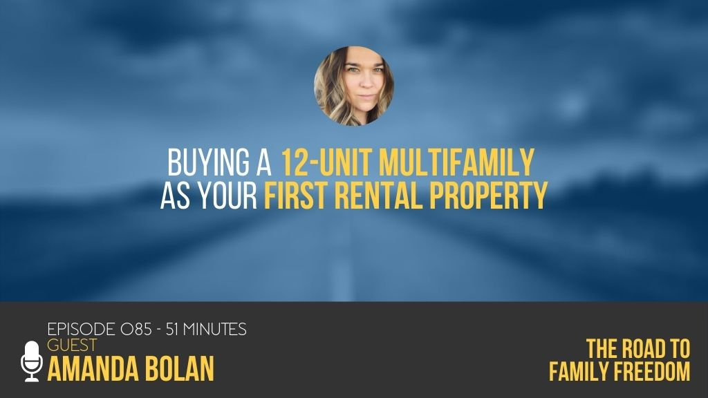 Buying a 12-Unit Multifamily as Your First Rental Property with Amanda Bolan - Feature Image