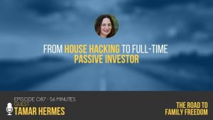 From House Hacking to Full-Time Passive Investor with Tamar Hermes - Feature Image