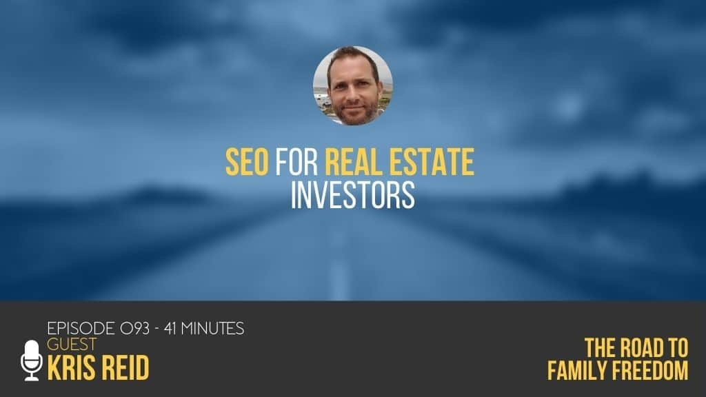 SEO for Real Estate Investors with Kris Reid - Feature Image