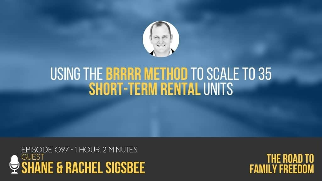 Using the BRRRR Method to Scale to 35 Short-Term Rental Units with Shane & Rachel Sigsbeen - Feature Image