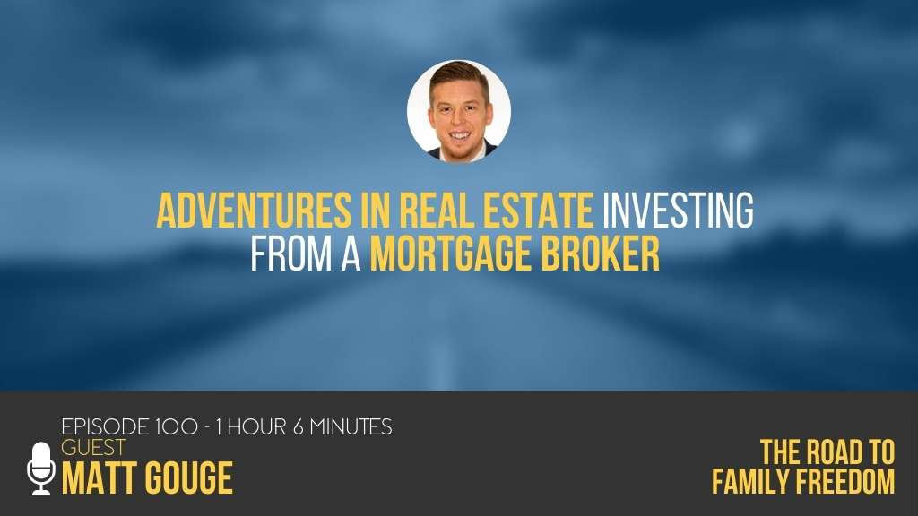 Adventures in Real Estate Investing from a Mortgage Broker with Matt Gouge - Feature Image