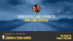 From Rentals and Flipping to Raw Land Success with Landon and Teria Harris - Feature Image